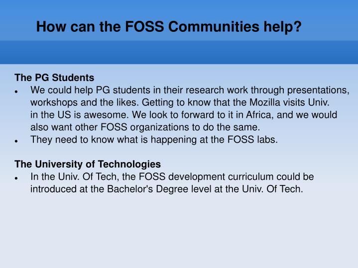 How can the FOSS Communities help?