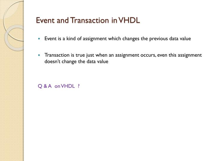 Event and Transaction in VHDL
