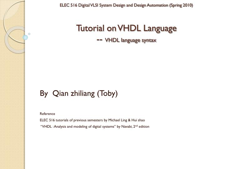 ELEC 516 Digital VLSI System Design and Design Automation (Spring 2010)