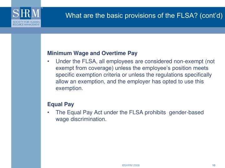 What are the basic provisions of the FLSA? (cont'd)