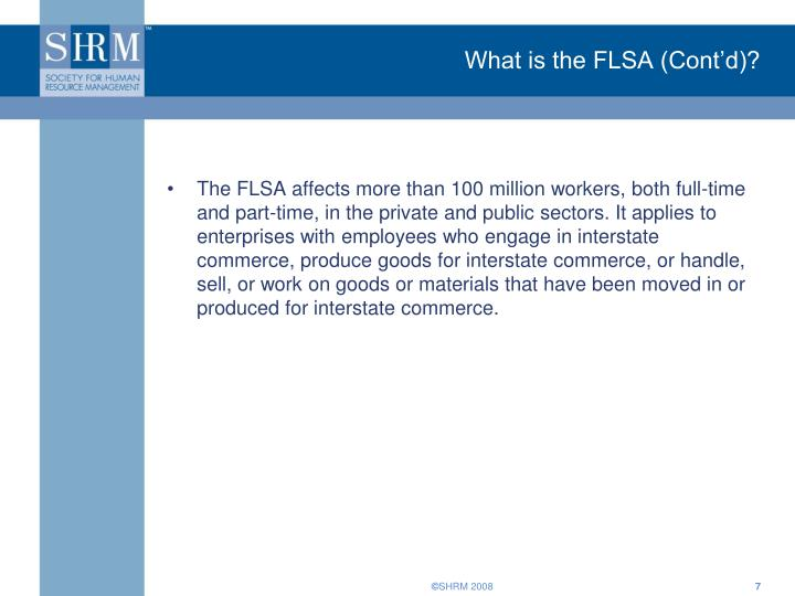 What is the FLSA (Cont'd)?