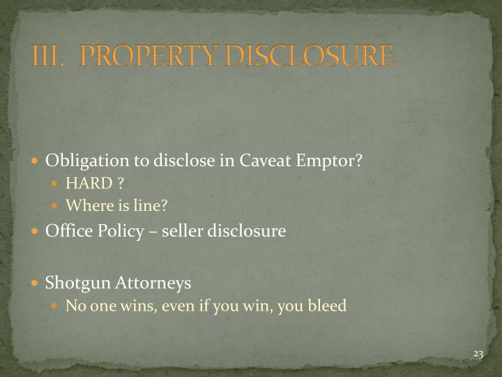 III.  PROPERTY DISCLOSURE