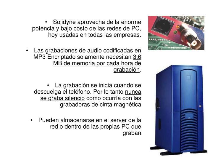 Solidyne aprovecha de la enorme potencia y bajo costo de las redes de PC, hoy usadas en todas las empresas.