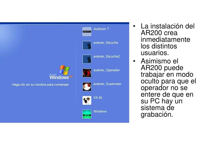 La instalación del AR200 crea inmediatamente los distintos usuarios.