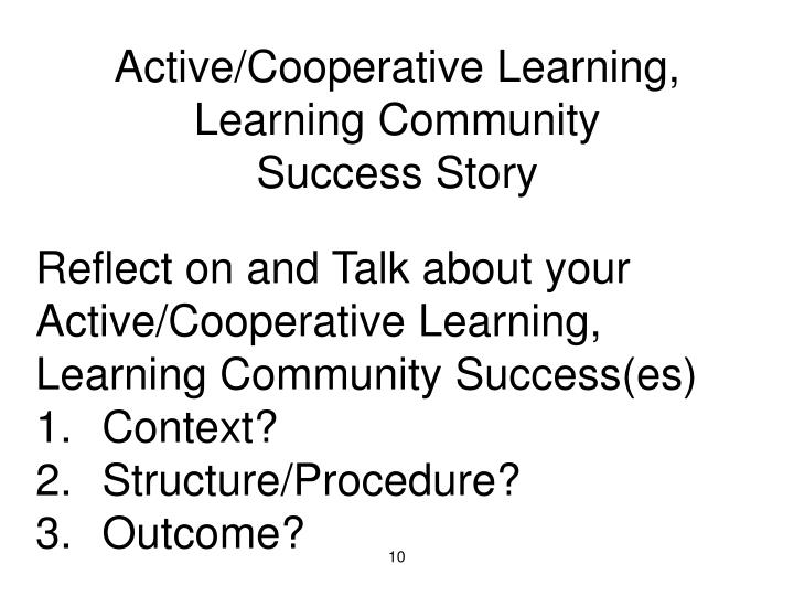 Active/Cooperative Learning, Learning Community