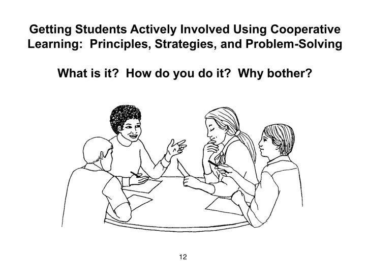 Getting Students Actively Involved Using Cooperative Learning:  Principles, Strategies, and Problem-Solving