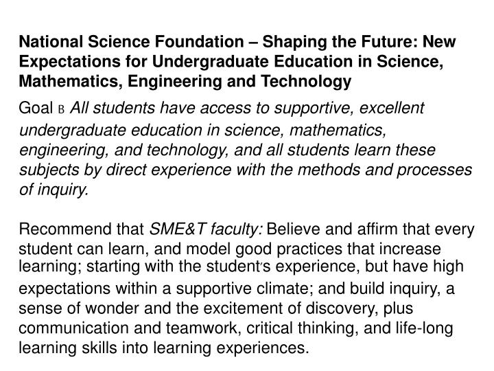 National Science Foundation – Shaping the Future: New Expectations for Undergraduate Education in Science, Mathematics, Engineering and Technology