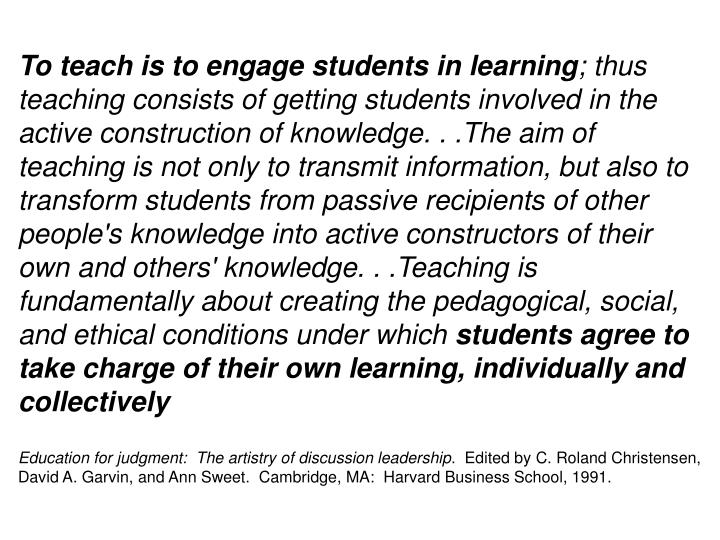 To teach is to engage students in learning