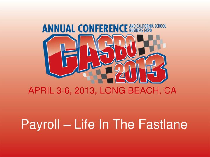 APRIL 3-6, 2013, LONG BEACH, CA