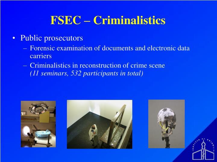 FSEC – Criminalistics