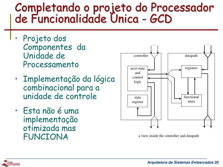 Completando o projeto do Processador de Funcionalidade Ùnica - GCD