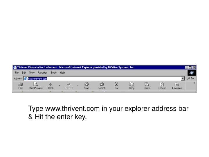 Type www.thrivent.com in your explorer address bar