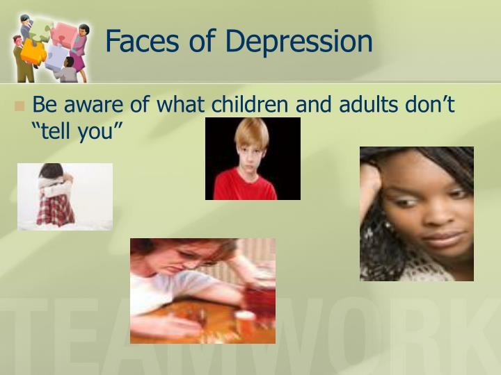 Faces of Depression