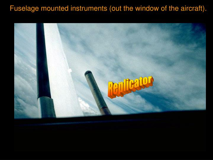 Fuselage mounted instruments (out the window of the aircraft).
