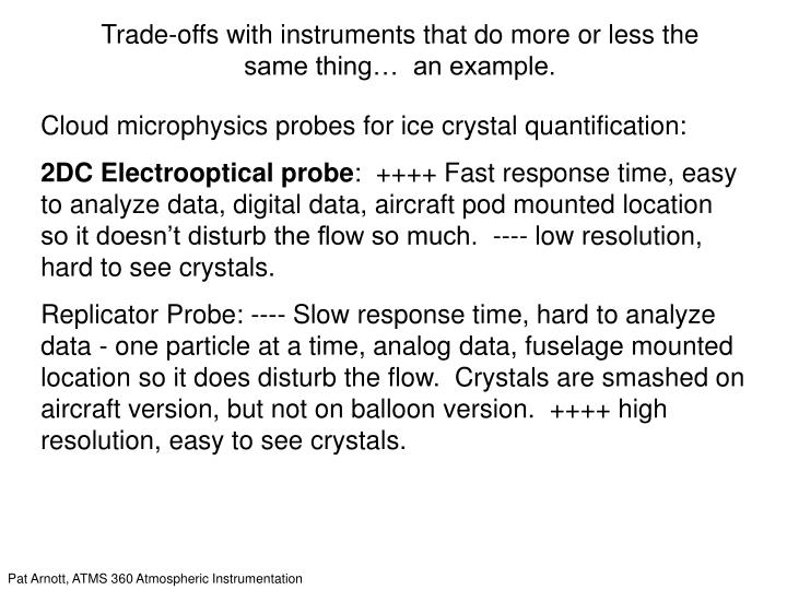 Trade-offs with instruments that do more or less the same thing…  an example.