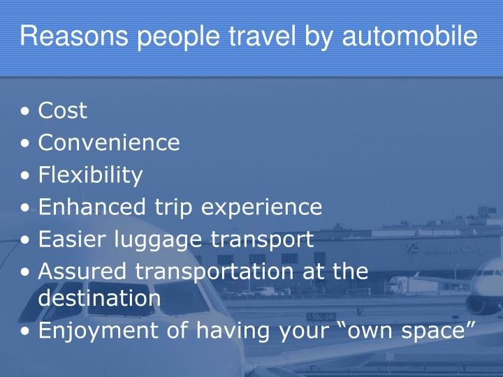 Reasons people travel by automobile