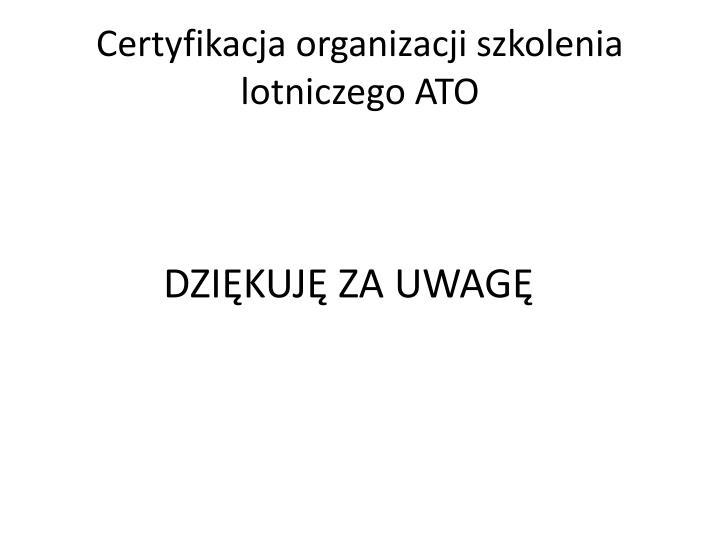 Certyfikacja organizacji szkolenia lotniczego ATO