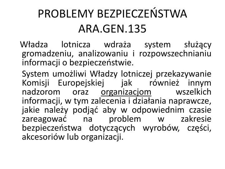 PROBLEMY BEZPIECZEŃSTWA ARA.GEN.135