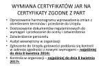 wymiana certyfikat w jar na certyfikaty zgodne z part