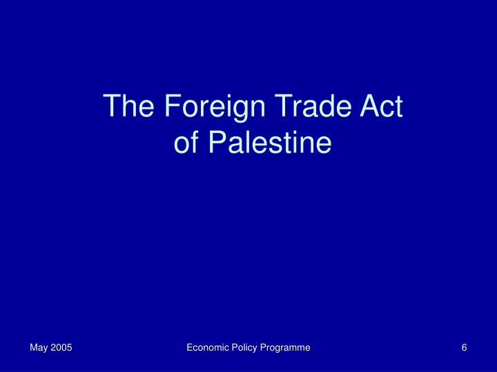 The Foreign Trade Act