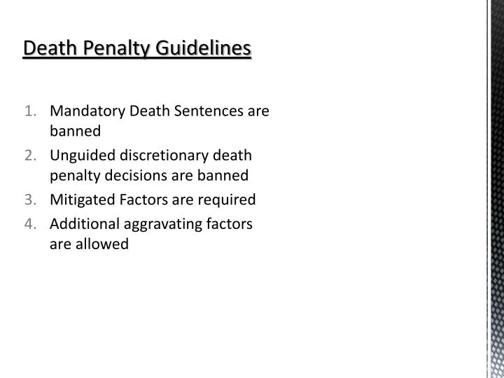 Mandatory Death Sentences are banned