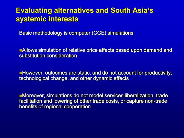 Evaluating alternatives and South Asia's systemic interests