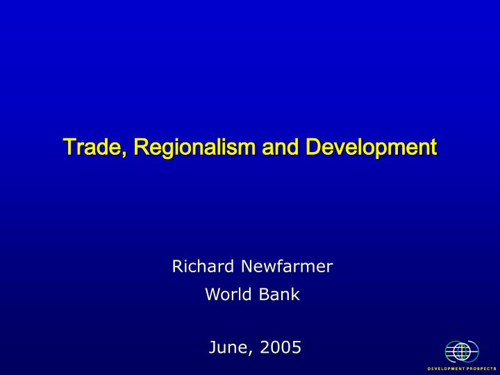 Trade regionalism and development