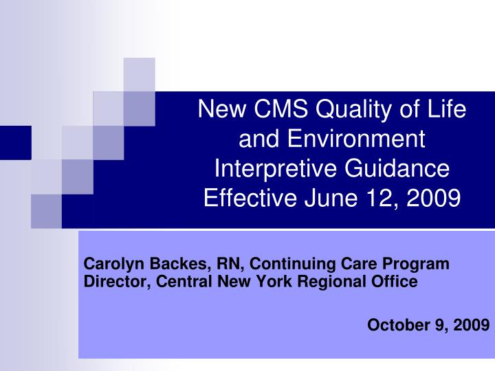 new cms quality of life and environment interpretive guidance effective june 12 2009