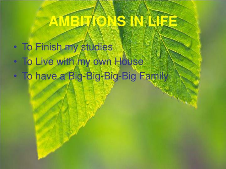 AMBITIONS IN LIFE