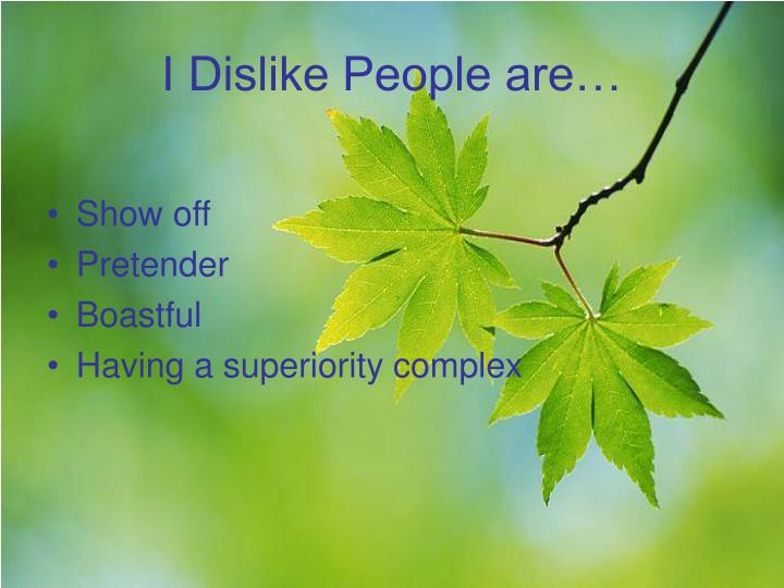 I Dislike People are…