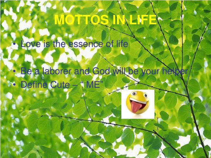MOTTOS IN LIFE