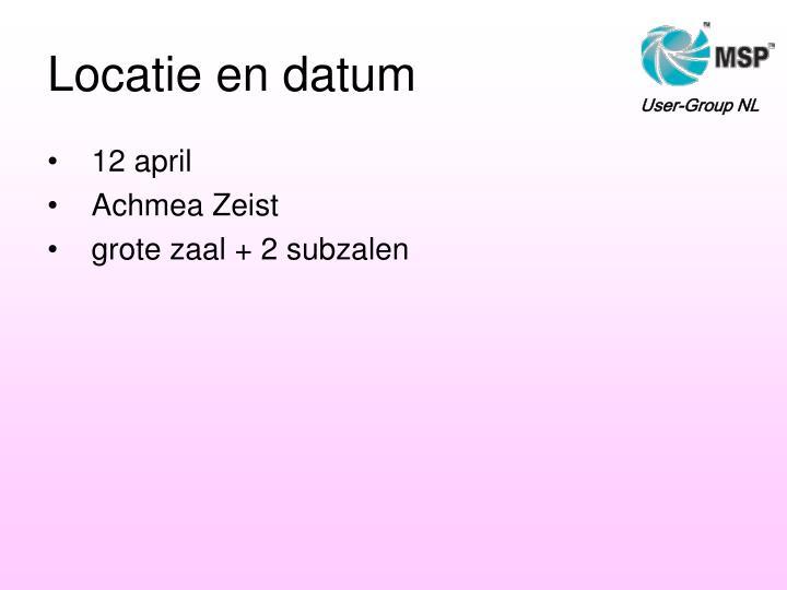 Locatie en datum