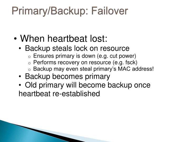 Primary/Backup: Failover