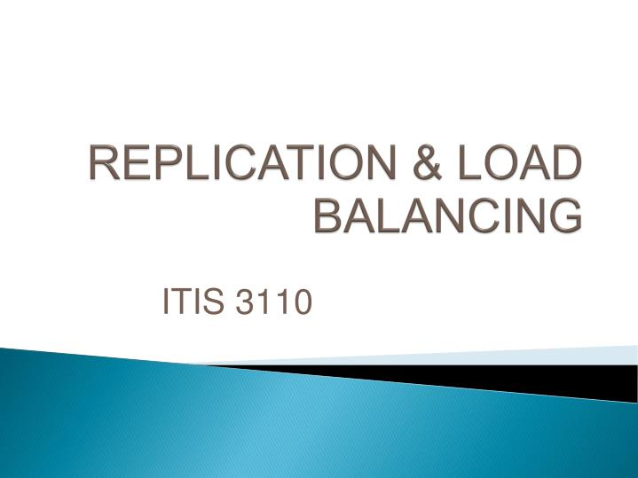 Replication load balancing
