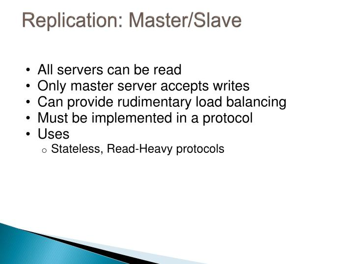 Replication: Master/Slave