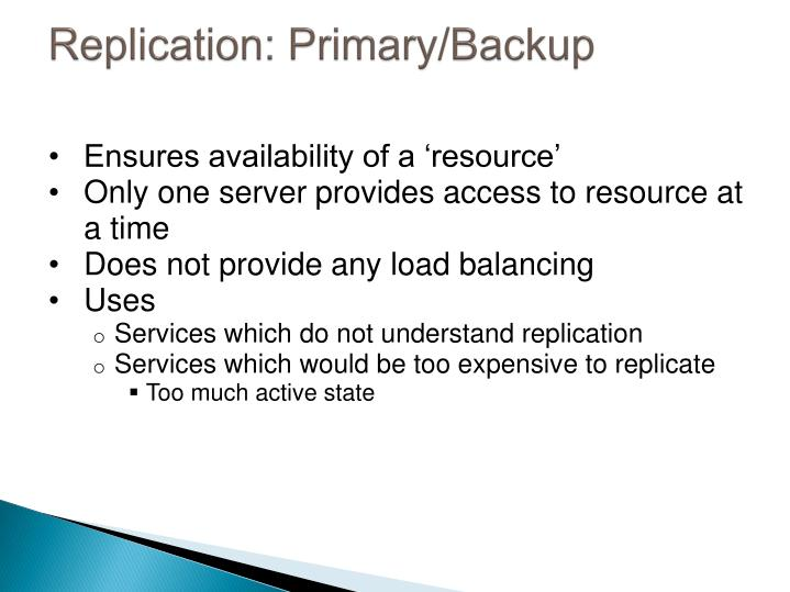 Replication: Primary/Backup