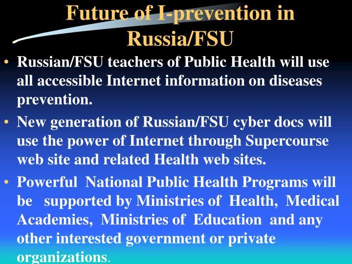 Future of I-prevention in Russia/FSU