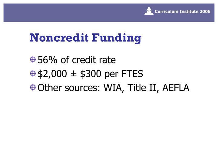 Noncredit Funding