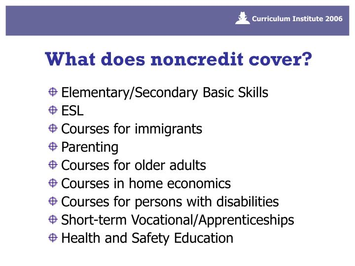 What does noncredit cover?
