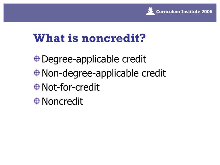 What is noncredit?