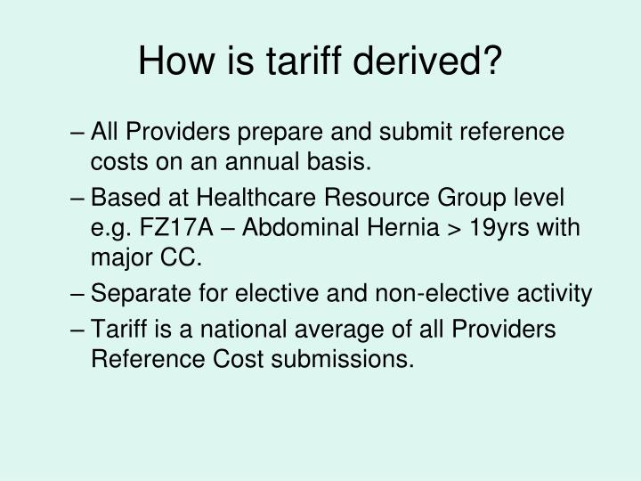 How is tariff derived?