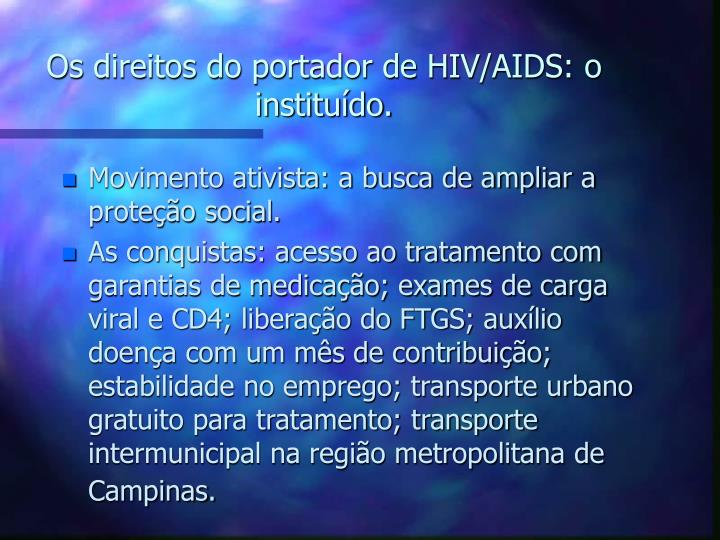 Os direitos do portador de HIV/AIDS: o instituído.