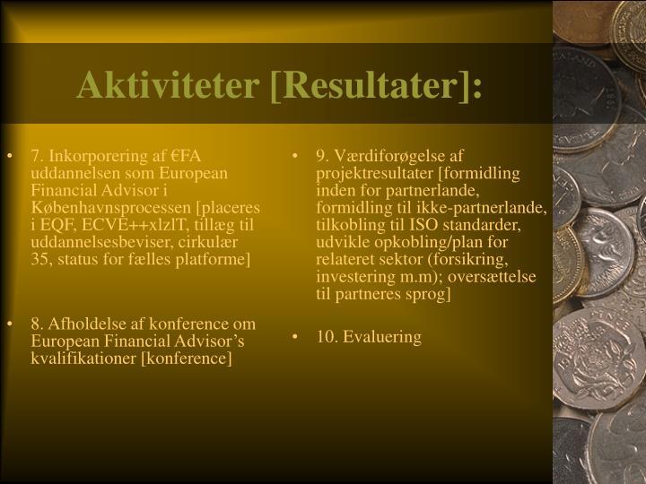 7. Inkorporering af €FA uddannelsen som European Financial Advisor i Københavnsprocessen [placeres i EQF, ECVE++xlzlT, tillæg til uddannelsesbeviser, cirkulær 35, status for fælles platforme]