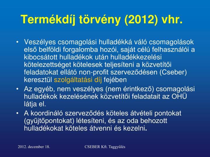Termékdíj törvény (2012) vhr.