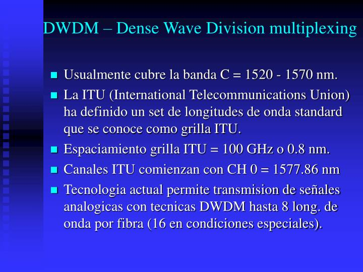 DWDM – Dense Wave Division multiplexing