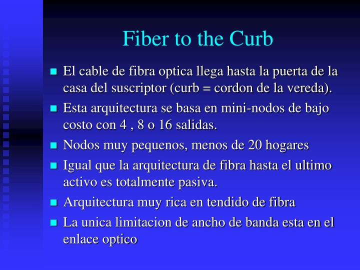 Fiber to the Curb