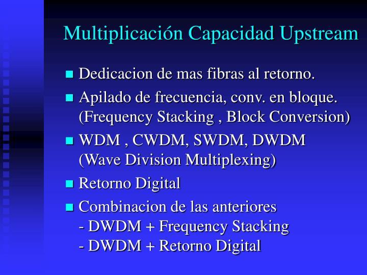 Multiplicación Capacidad Upstream