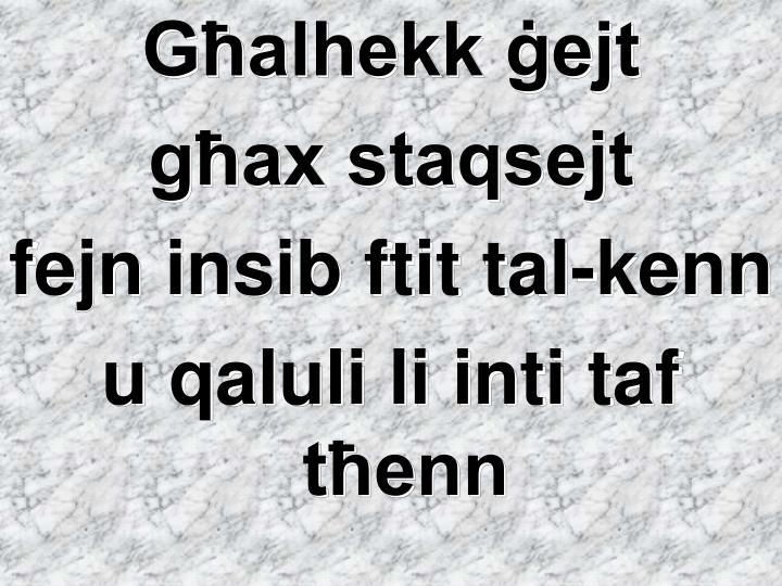 Għalhekk ġejt