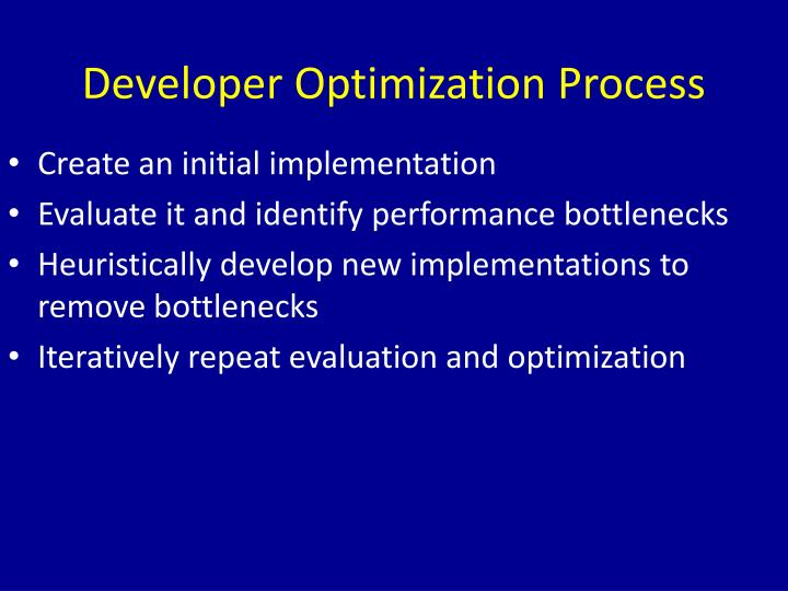 Developer Optimization Process