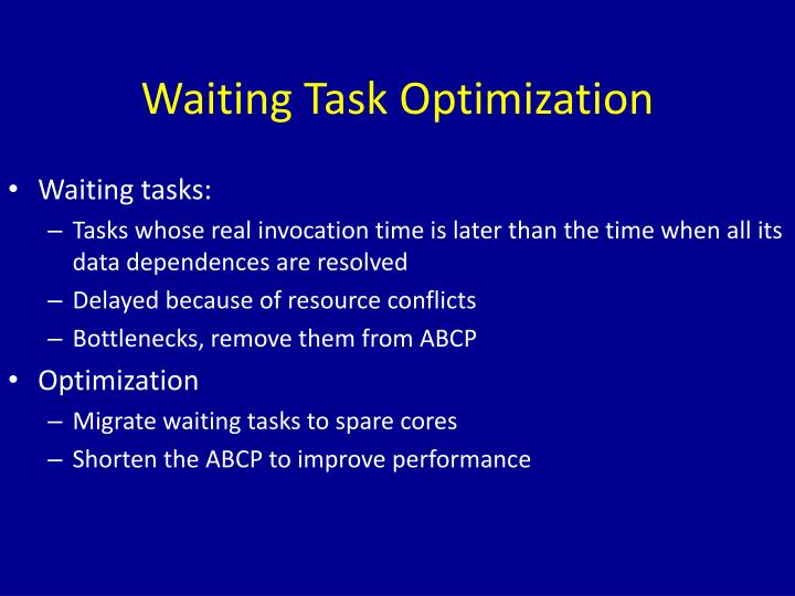 Waiting Task Optimization
